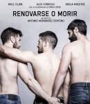 """""""Renovarse o Morir"""" un corto de Antonio Hernández Centeno y protagonizado por Raúl Tejón, Borja Maestre y Alex Forriols"""